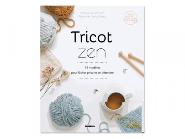 Livre Tricot Zen 15 Modeles Pour Lacher Prise Et Se Detendre De Charlov Hello Kim Et Roxane Marie Galliez
