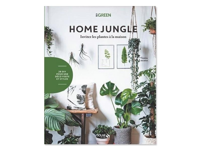 Livre Home Jungle Invitez Les Plantes A La Maison De Sophia Lucano