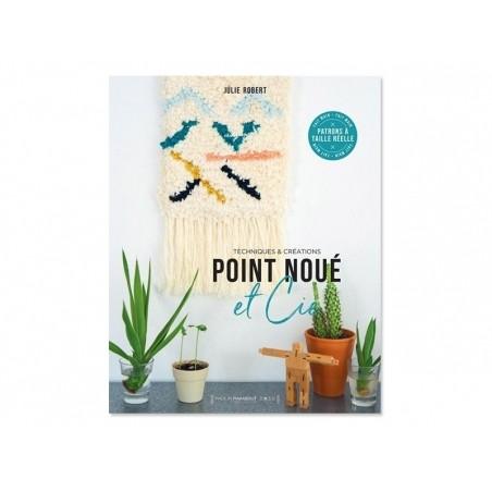 Acheter Livre Point noué et Cie de Julie Robert alies Julie Weaves - 15,90€ en ligne sur La Petite Epicerie - Loisirs créatifs
