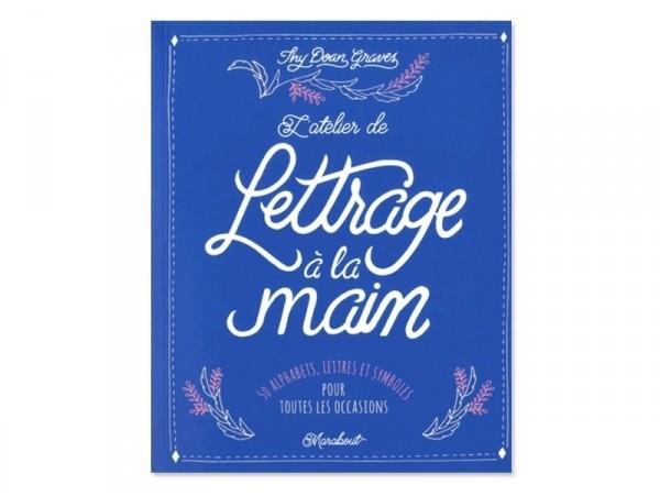Acheter Livre L'atelier de Lettrage à la main de Thy Doan Graves - 12,90€ en ligne sur La Petite Epicerie - 100% Loisirs cré...