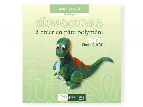 Livre Dinosaures à créer en pâte polymère Créapassions - 1