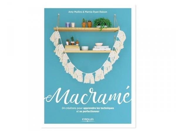 """Acheter Livre """"Macramé 24 créations pour apprendre les techniques et se perfectionner"""" de Amy Mullins et Marnie Ryan Raison -..."""
