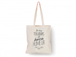 """Tote bag """"Je suis toujours..."""
