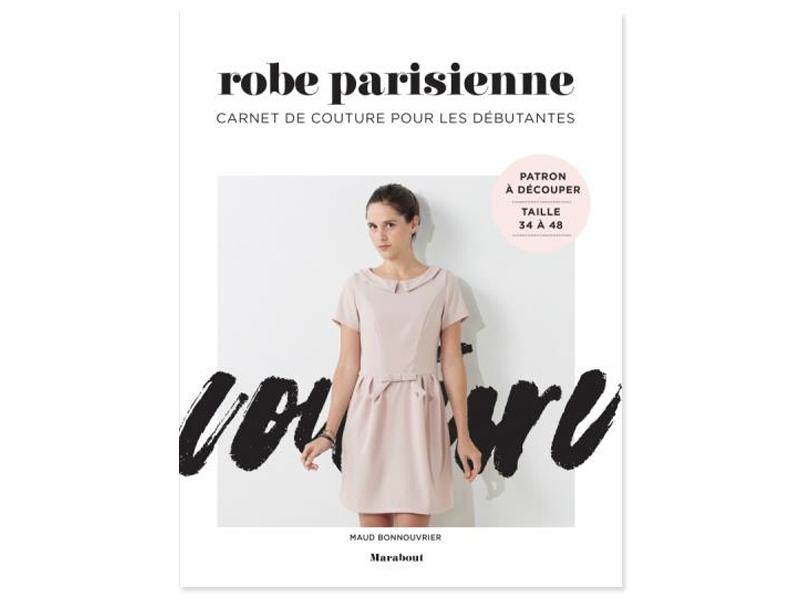Acheter Livre + patron - Robe Parisienne - carnet de couture pour les débutantes - 10,90€ en ligne sur La Petite Epicerie - ...