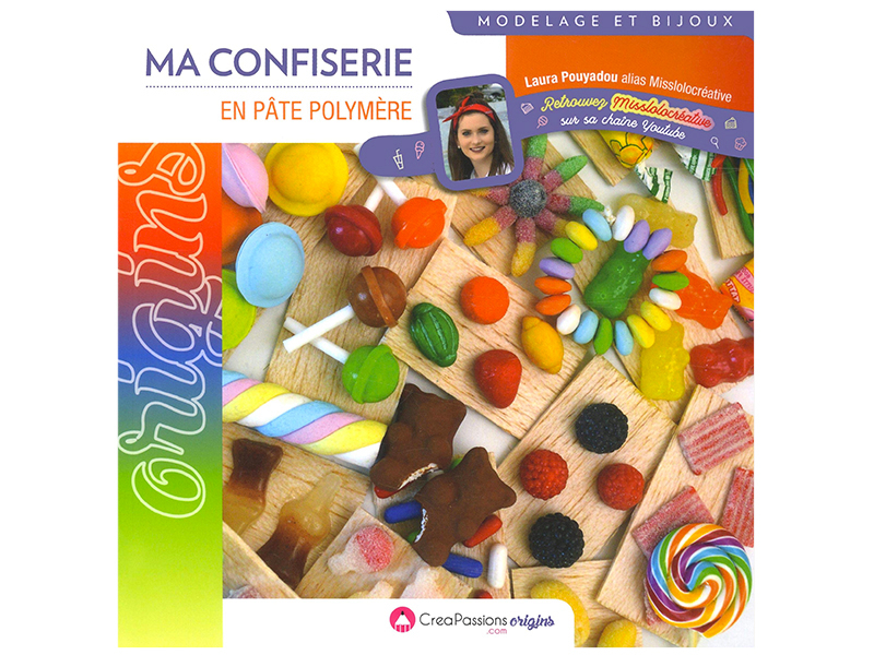 Acheter Livre Ma confiserie en pâte polymère - 15,90€ en ligne sur La Petite Epicerie - Loisirs créatifs