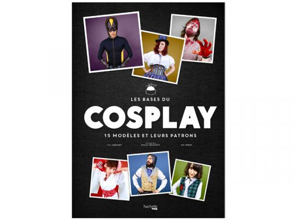 Acheter Livre - Les bases du cosplay, 15 modèles et leurs patrons - 24,95€ en ligne sur La Petite Epicerie - 100% Loisirs cr...