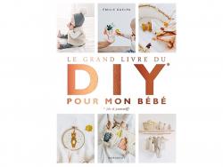 Acheter Livre - Le grand livre du DIY pour mon bébé - 29,00€ en ligne sur La Petite Epicerie - Loisirs créatifs