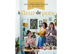 Acheter Livre A fleur de pots - Les Trappeuses - 14,90€ en ligne sur La Petite Epicerie - Loisirs créatifs