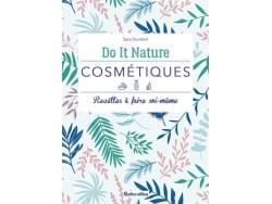 Acheter Do It Nature - Cosmétiques - recettes à faire soi-même - Sara Duménil - 9,95€ en ligne sur La Petite Epicerie - 100%...