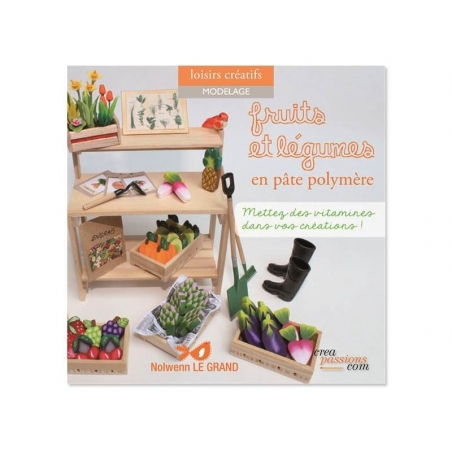 Acheter Livre Fruits et légumes en pâte polymère - 16,90€ en ligne sur La Petite Epicerie - Loisirs créatifs