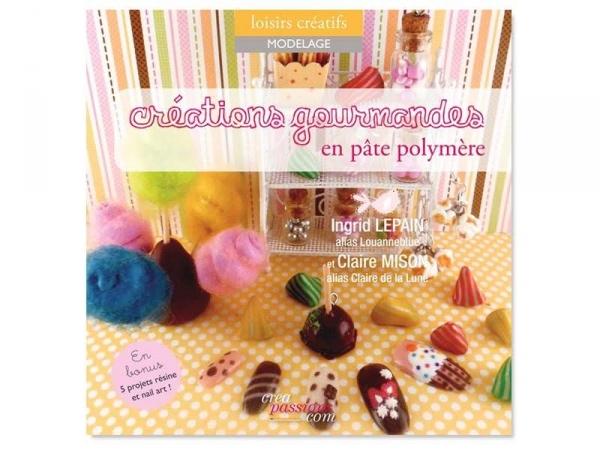 "French book "" créations gourmandes en pâte polymère"""