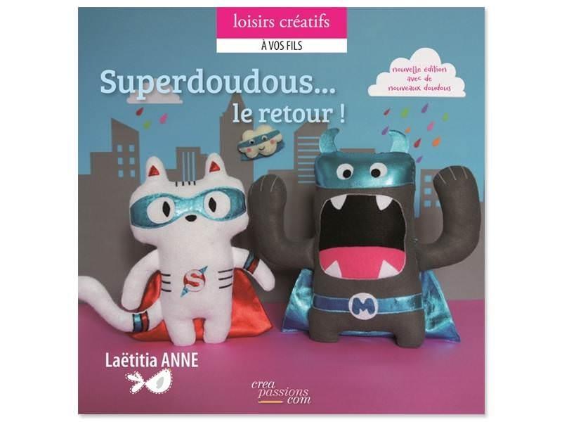 Acheter Livre Superdoudous... le retour - 16,90€ en ligne sur La Petite Epicerie - 100% Loisirs créatifs