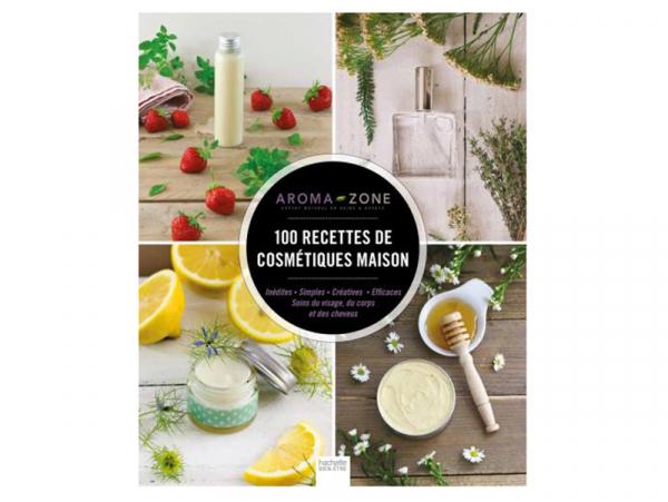Acheter Livre - 100 recettes de cosmétiques maison - Aroma-Zone - 14,95€ en ligne sur La Petite Epicerie - 100% Loisirs créa...