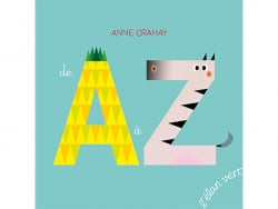 Acheter Livre De A à Z - Anne Crahay - 10,90€ en ligne sur La Petite Epicerie - Loisirs créatifs