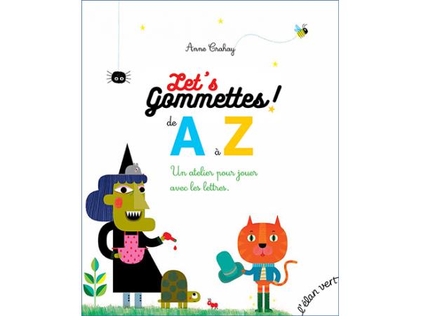 Acheter Livre Let's gommettes ! de A à Z - Anne Crahay - 12,90€ en ligne sur La Petite Epicerie - Loisirs créatifs