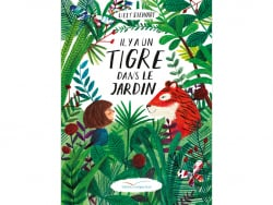 Acheter Livre Il y a un tigre dans le jardin - Lizzy Stewart - 14,90€ en ligne sur La Petite Epicerie - Loisirs créatifs