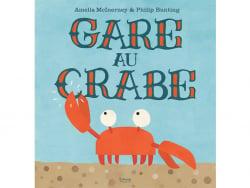 Acheter Livre Gare au crabe - A. McInerney et P. Bunting - 12,95€ en ligne sur La Petite Epicerie - Loisirs créatifs