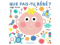Acheter Livre Que fais-tu, bébé ? - Steffie Brocoli - 12,50€ en ligne sur La Petite Epicerie - Loisirs créatifs