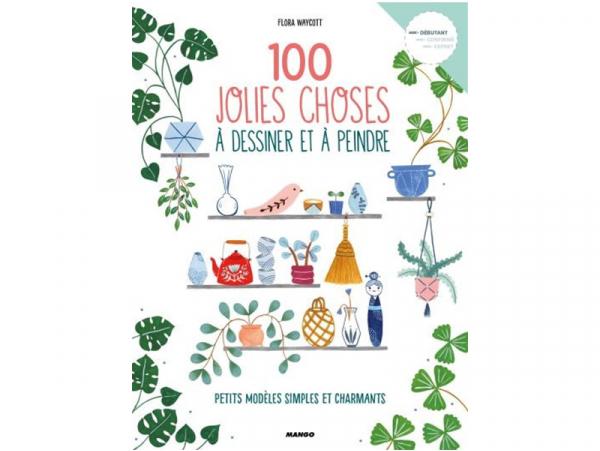 Acheter Livre 100 jolies choses à dessiner et à peindre - Flora Waycott - 17,50€ en ligne sur La Petite Epicerie - Loisirs c...