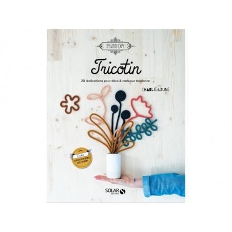 Acheter Livre Tricotin - 20 réalisations pour déco & cadeaux tendance - Charlie & June - 11,90€ en ligne sur La Petite Epice...
